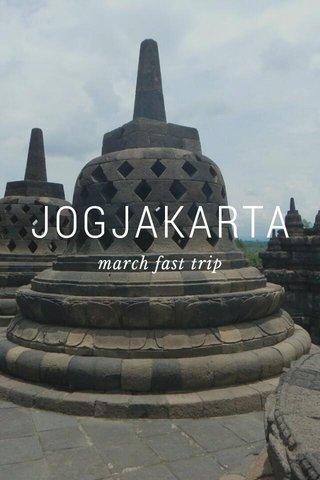 JOGJAKARTA march fast trip