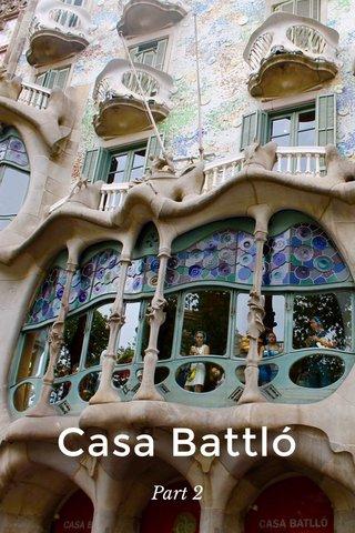 Casa Battló Part 2