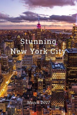 Stunning New York City March 2017
