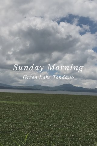 Sunday Morning Green Lake Tondano