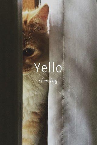 Yello si ucing