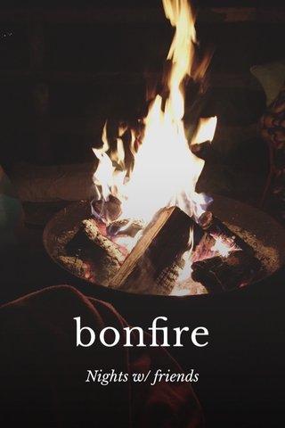 bonfire Nights w/ friends