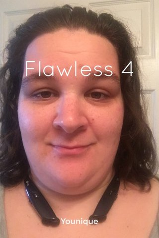 Flawless 4 Younique