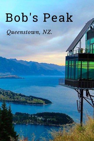 Bob's Peak Queenstown, NZ.