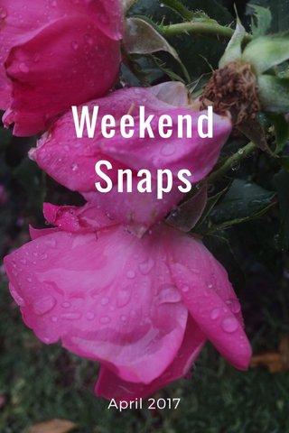 Weekend Snaps April 2017