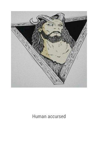 Human accursed
