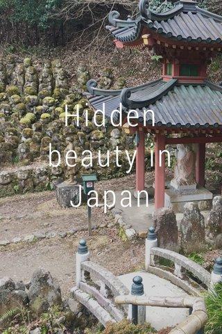 Hidden beauty in Japan