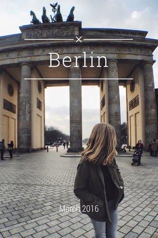 Berlin March 2016