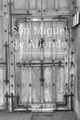 San Miguel de Allende In Black and White