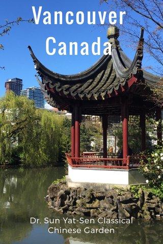 Vancouver Canada Dr. Sun Yat-Sen Classical Chinese Garden
