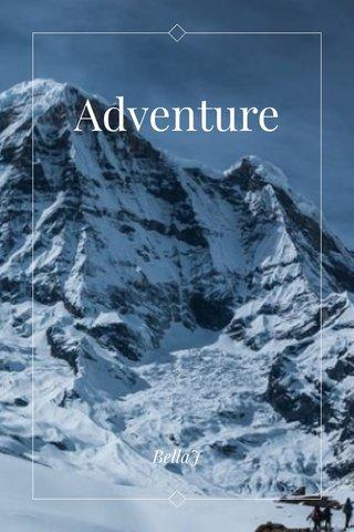 Adventure BellaJ
