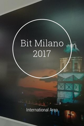 Bit Milano 2017 International Area