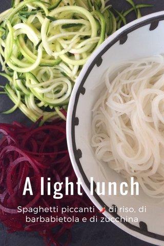 A light lunch Spaghetti piccanti 🌶 di riso, di barbabietola e di zucchina
