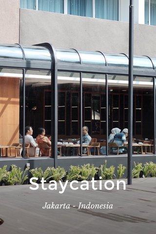 Staycation Jakarta - Indonesia