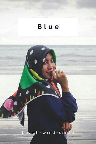 Blue beach-wind-smile