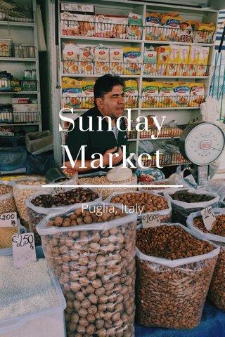 Sunday Market Puglia, Italy