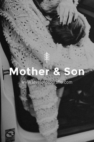 Mother & Son www.levelofotografia.com