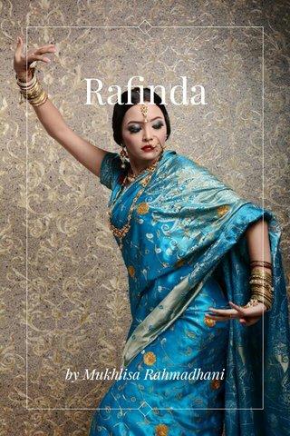 Rafinda by Mukhlisa Rahmadhani