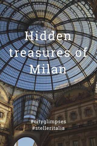 Hidden treasures of Milan #cityglimpses #stelleritalia