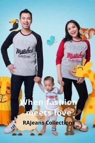 When fashion meets love RAJeans Collections