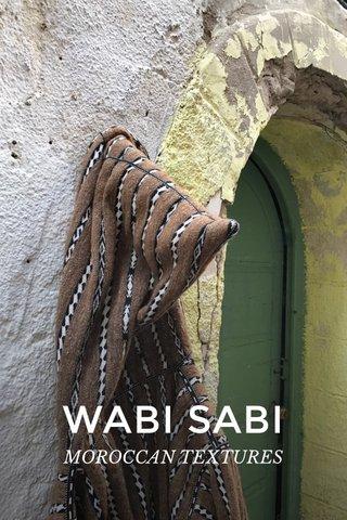 WABI SABI MOROCCAN TEXTURES