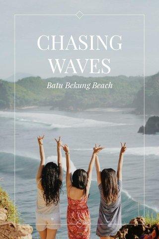CHASING WAVES Batu Bekung Beach