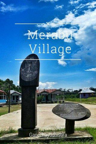 Merabu Village Ganechayudhistira