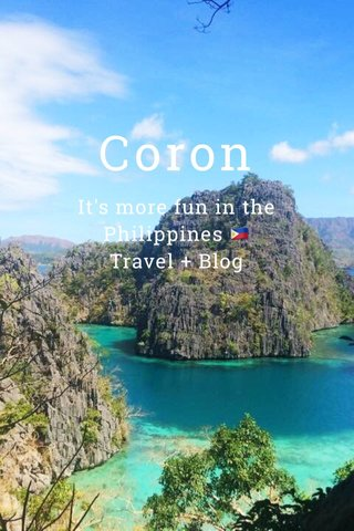 Coron It's more fun in the Philippines 🇵🇭 Travel + Blog