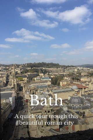 Bath A quick tour trough this beautiful roman city