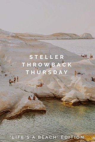 STELLER THROWBACK THURSDAY 'LIFE'S A BEACH' EDITION