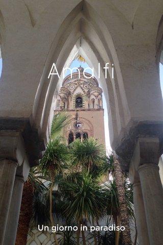 Amalfi Un giorno in paradiso