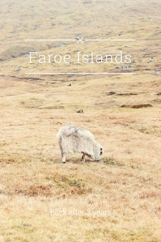 Faroe Islands Back after 3 years