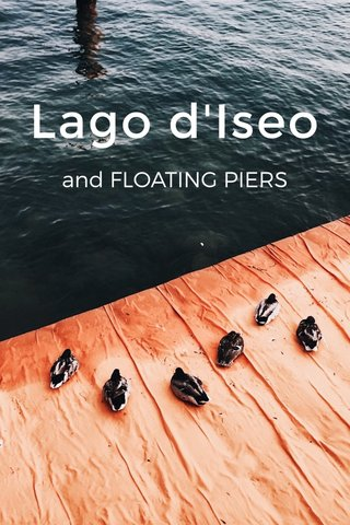 Lago d'Iseo and FLOATING PIERS