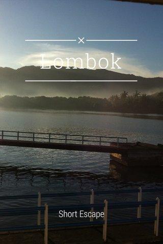 Lombok Short Escape