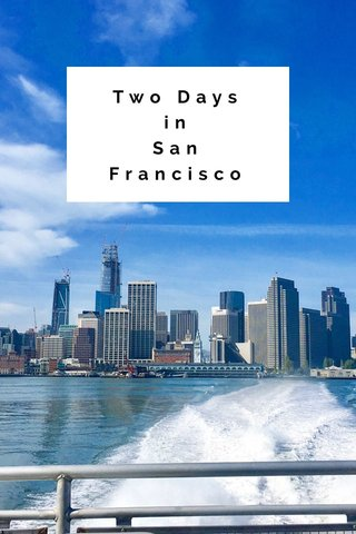 Two Days in San Francisco