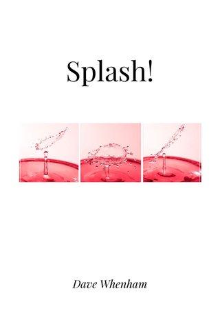 Splash! Dave Whenham