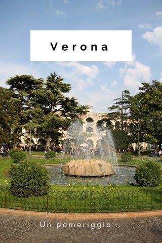 Verona Un pomeriggio...