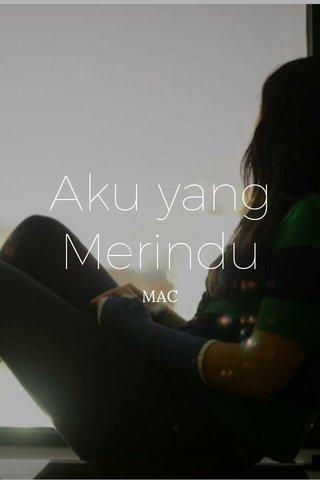 Aku yang Merindu MAC
