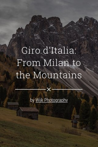 Giro d'Italia: From Milan to the Mountains by Wijk Photography