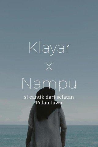 Klayar x Nampu si cantik dari selatan Pulau Jawa