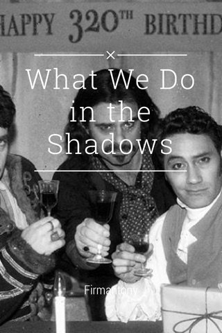 What We Do in the Shadows Firmantony