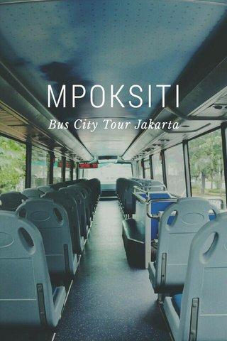 MPOKSITI Bus City Tour Jakarta