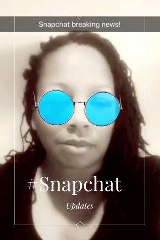 #Snapchat Updates