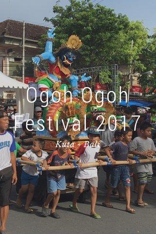 Ogoh Ogoh Festival 2017 Kuta - Bali