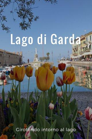 Lago di Garda Girotondo intorno al lago