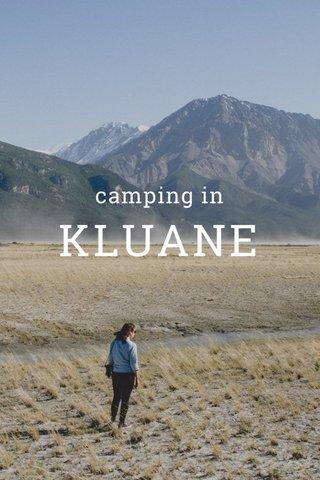 KLUANE camping in