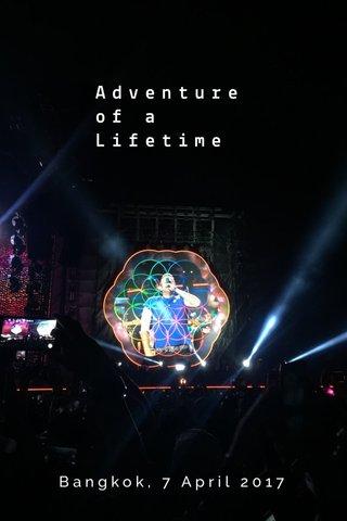Adventure of a Lifetime Bangkok, 7 April 2017