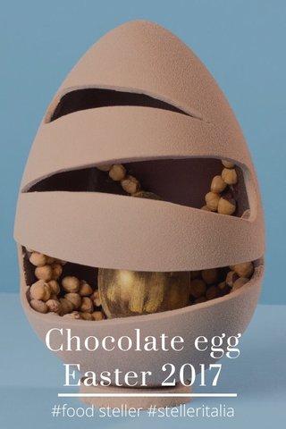 Chocolate egg Easter 2017 #food steller #stelleritalia