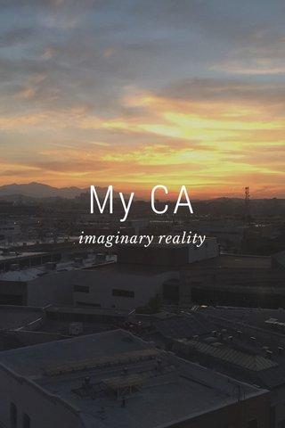 My CA imaginary reality
