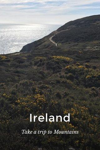 Ireland Take a trip to Mountains